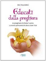 Educati dalla preghiera - Pellegrino Pino