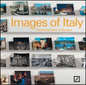 Images of Italy. Deutsche bank collection Italia. Ediz. bilingue - Valeri Flavio, Hanru Hou, Hütte F.