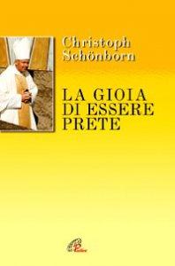 Copertina di 'La gioia di essere prete'