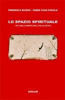 Lo spazio spirituale - ederica Russo , Fabio Ivan Pigola