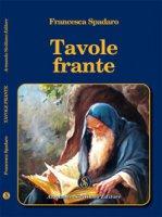 Tavole frante - Spadaro Francesca