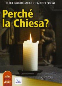 Copertina di 'Perchè la Chiesa?'