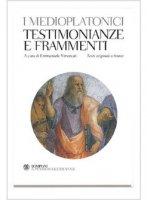 I medioplatonici. Opere, frammenti, testimonianze - E. Vimercati