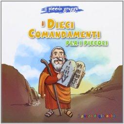 Copertina di 'Dieci comandamenti per i piccoli. (I)'