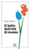 Il bello dell'età di mezzo - Valerio Albisetti
