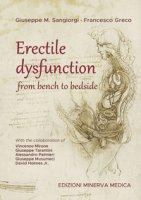Erectile dysfunction. From bench to bedside - Sangiorgi Giuseppe M., Greco Francesco