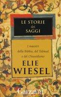 Le storie dei saggi - Elie Wiesel