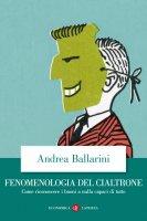 Fenomenologia del cialtrone - Andrea Ballarini