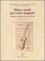Rime e suoni per corde spagnole. Fonti per la chitarra barocca a Firenze. Catalogo della mostra (Firenze, 2002)