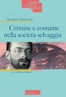 Crimine e costume nella società selvaggia - Bronislaw Malinowski