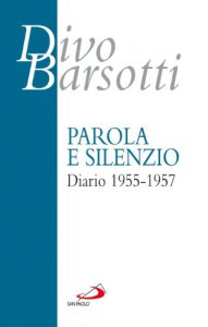 Copertina di 'Parola e silenzio. Diario 1955-1957'
