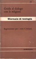 Guida al dialogo con le religioni (gdt 023) - Pontificio Consiglio per il Dialogo Inter-Religioso