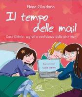 Il tempo delle mail. C@ro diario. Segreti e confidenze delle pink teens - Giordano Elena