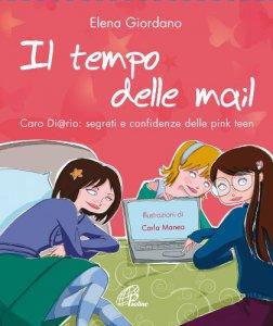 Copertina di 'Il tempo delle mail. C@ro diario. Segreti e confidenze delle pink teens'