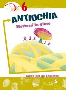 Copertina di 'Antiochia. Mettersi in gioco. Vol. 6'