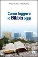 Come leggere la Bibbia oggi - Meli Antonio, Ziino Daniela