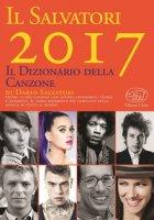 Il Salvatori 2017. Il dizionario della canzone - Salvatori Dario