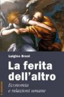 La ferita dell'altro - Luigino Bruni