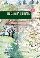 Un giardino in libreria - Santanera Laura