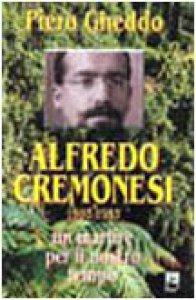 Copertina di 'Alfredo Cremonesi (1902-1953). Un martire del nostro tempo'