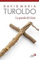 La parola di Gesù - David M. Turoldo