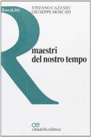 Maestri del nostro tempo - Cazzato Stefano, Moscati Giuseppe