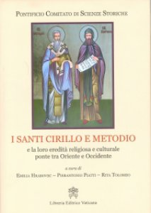 Copertina di 'I santi Cirillo e Metodio e la loro eredità religiosa e culturale ponte tra Oriente e Occidente'