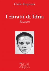 Copertina di 'I ritratti di Idria. Racconto'