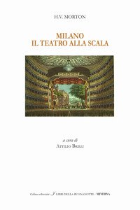 Copertina di 'Milano. Il Teatro alla Scala. Ediz. italiana e inglese'