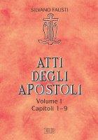 Atti degli Apostoli. Vol. 1. Capp. 1-9 - Silvano Fausti