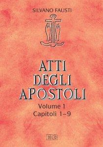 Copertina di 'Atti degli Apostoli. Vol. 1. Capp. 1-9'