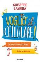 Voglio il cellulare! - Giuseppe Lavenia