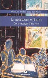 Copertina di 'La mediazione scolastica. Teorie e strategie d'intervento'