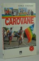 Carovane. Esperienze di strada contro le guerre e le mafie - Gubitosa Carlo