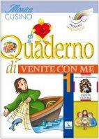"""Progetto Magnificat. Quaderno di """"Venite con me"""". Vol. 1 - Cusino Monica"""