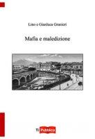 Mafia e maledizione - Granieri Gianluca, Granieri Pasqualino
