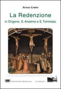 Copertina di 'La redenzione in Origene, s. Anselmo e s. Tommaso'