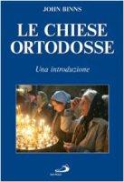 Le Chiese ortodosse. Una introduzione - Binns John