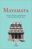 Mayamata. Trattato sull'abitare, sull'architettura e sull'iconografia nell'India antica