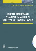Soggetti responsabili  e sanzioni in materia di sicurezza sui luoghi di lavoro - Ezio Basso, Alessandro Viglione