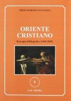 Oriente cristiano. Rassegna bibliografica (1965-2005) - Gianazza P. Giorgio