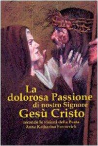 Copertina di 'La dolorosa passione di nostro Signore Gesù Cristo'