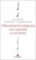 Affrontare la tempesta con serenità e con forza - Carlo Maria Martini