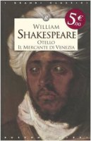 Otello. ­Il mercante di Venezia - Shakespeare William