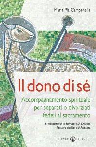 Copertina di 'Il dono di sé. Accompagnamento spirituale per separati o divorziati fedeli al sacramento'