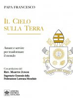 Il Cielo sulla Terra - Francesco (Jorge Mario Bergoglio)