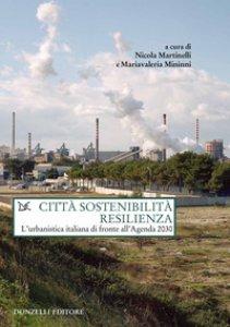Copertina di 'Città sostenibilità resilienza. L'urbanistica italiana di fronte all'Agenda 2030'