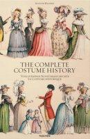 Auguste Racinet. The complete costume history. Ediz. inglese, francese e tedesca - Tétart-Vittu Françoise