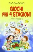 Giochi per 4 stagioni (...senza mozzarella!) - Giacone Elio