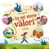 Le sei storie dei valori. Ediz. a colori - Sara Agostini
